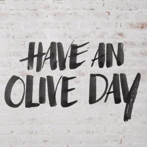 Have an Olive day